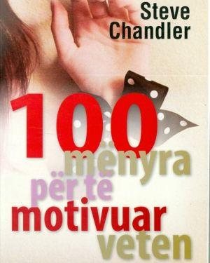 100 mënyra për të motivuar veten- Steve Chandler