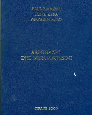 Arbitrazhi dhe Ndermjetesimi- Paul Emmond, Tefta Zaka, Perparim Kalo