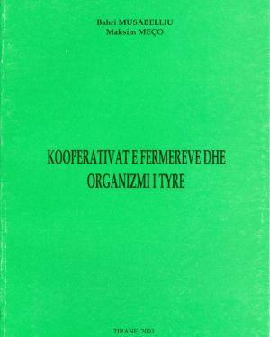 Kooperativat e Fermereve dhe Organizimi i  tyre-  Bahri Musabelliu, Maksim Meço