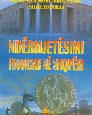 Ndërmjetësimi Financiar Në Shqipëri- Sherefedin Shehu, Drini Salko, Palok Kolnikaj