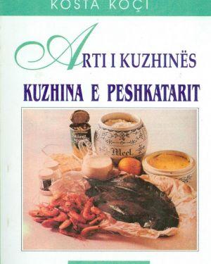Arti I Kuzhines. Kuzhina e Peshkatarit- Kosta Koçi