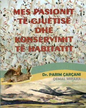 Mes Pasionit të Gjuetisë dhe Konservimit të habitatit- Çarçani, Qemal Miraka