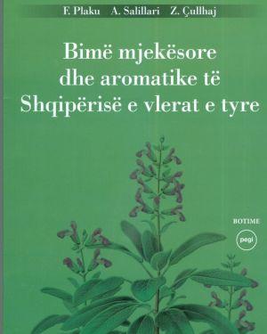 Bimë mjekësore dhe aromatike të Shqipërisë e vlerat e tyre- F.Plaku, A.Salillari, Z.Çullhaj