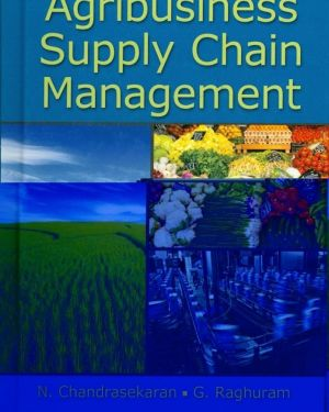 Agribusiness Supply Chain Management- N.Chandrasekaran, G.Raghuram