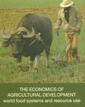 The Economics Of Agricultural Development world food systems and resource use- George W.Norton, Jeffrey Alwang