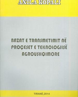 Bazat e Transmetimit në Proçeset e Teknologjisë Agroushqimore-  Anila Kopali