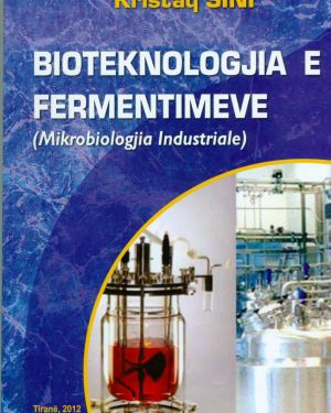 Bioteknologjia e Fermentimeve  (Mikrobiologjia Industriale)- Kristaq Sini