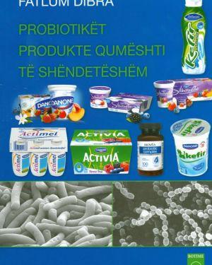 Probiotikët Produkte Qumështi të Shëndetshëm- Fatlum Dibra