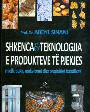 Shkenca E teknologjia e Produkteve të Pjekjes- Abdyl Sinani