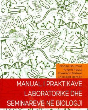 Manual I Praktikave Laboratorike dhe Seminareve ne Biologji- Spase Shumka, Arjana Fejzaj, Enkeleda Nikleka, Enkeleda Berberi