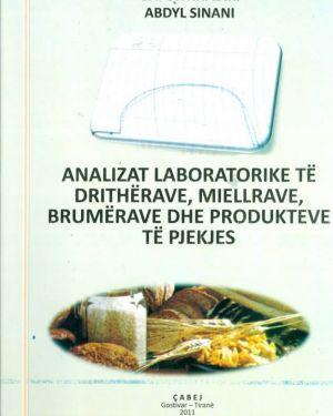 Analizat Laboratorike të Drithërave, Miellrave, Brumërave dhe Produkteve të Pjekjes- Abdyl Sinani, Gafur Xhabiri