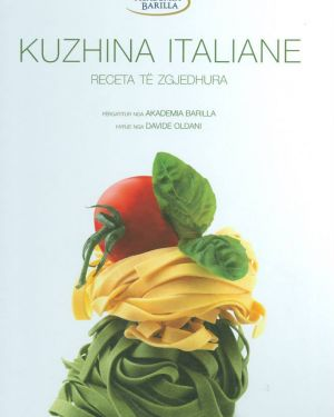 Kuzhina Italiane . Receta të Zgjedhura- Academia Barilla