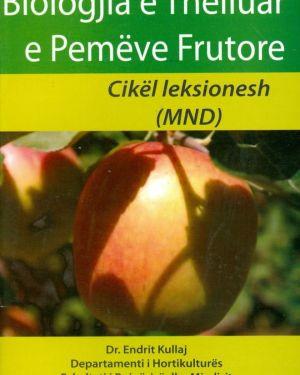 Biologjia e Thelluar e Pemeve Frutore MND-  Endrit Kullaj