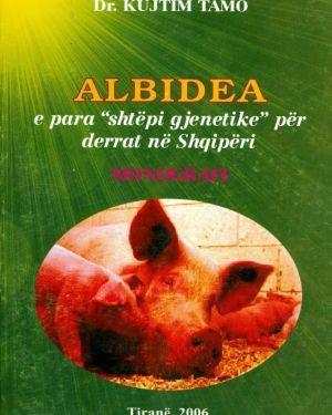 Albidea, e para shtepi gjenetike per derrat ne shqiperi- Kujtim Tamo