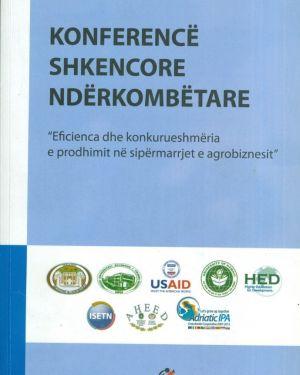 """Konferencë Shkencore Ndërkombëtare """"Eficienca dhe Konkurueshmeria e prodhimit ne sipërmarrjet e agrobiznesit"""" – Fakulteti i Ekonomisë dhe Agrobiznesit UBT"""