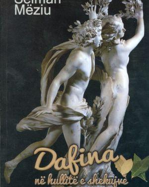 Dafina ne hullite e shekujve- Selman Meziu