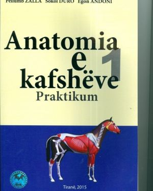 Anatomia e Kafsheve 1, Praktikum- Pellumb Zalla, Sokol Duro, Egon Andoni