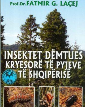 Insektet Demtues Kryesore te Pyjeve te Shqiperise- Fatmir Laçej