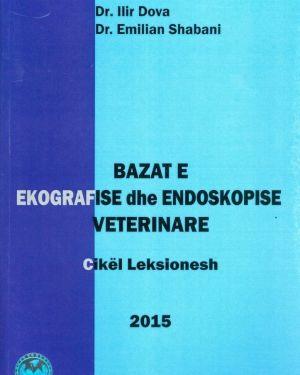 Bazat e Ekografise dhe Endoskopise Veterinare- Ilir Dova, Emilian Shabani