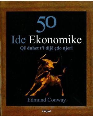 50 Ide Ekonomike -Edmund Conway