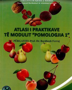 atlasi i praktikave te modulit pomologjia 1 – prof.dr. bardhosh ferraj